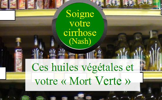 Ces huiles alimentaires qui soignent votre cirrhose (Nash)